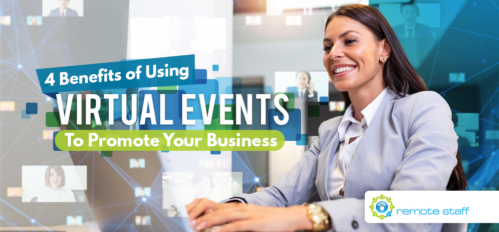 Four Benefits Of Using Virtual Events To Promote Your Business