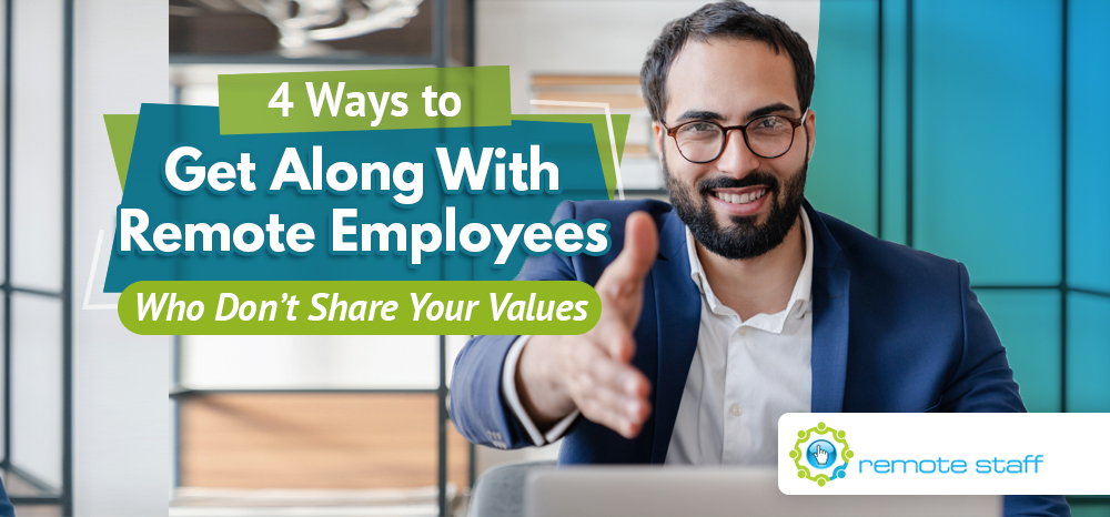 Four Ways To Get Along With Remote Employees Who Don't Share Your Values