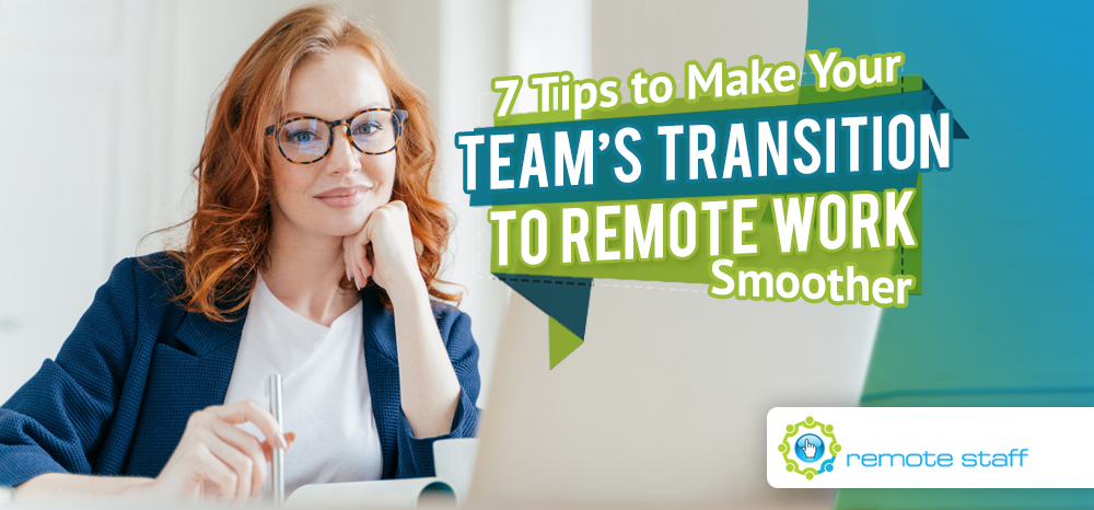 Seven Tips to Make Your Team's Transition To Remote Work Smoother