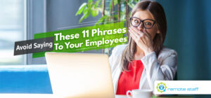 Avoid Saying These 11 Phrases To Your Employees