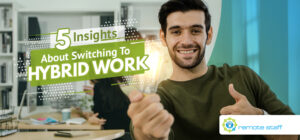 Five Insights About Switching To Hybrid Work