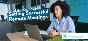 Four Guidelines for Setting Successful Remote Meetings