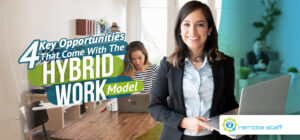 Four Key Opportunities That Come With The Hybrid Work Model