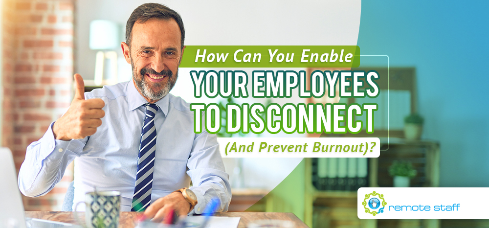 How Can You Enable Your Employees to Disconnect (And Prevent Burnout)_