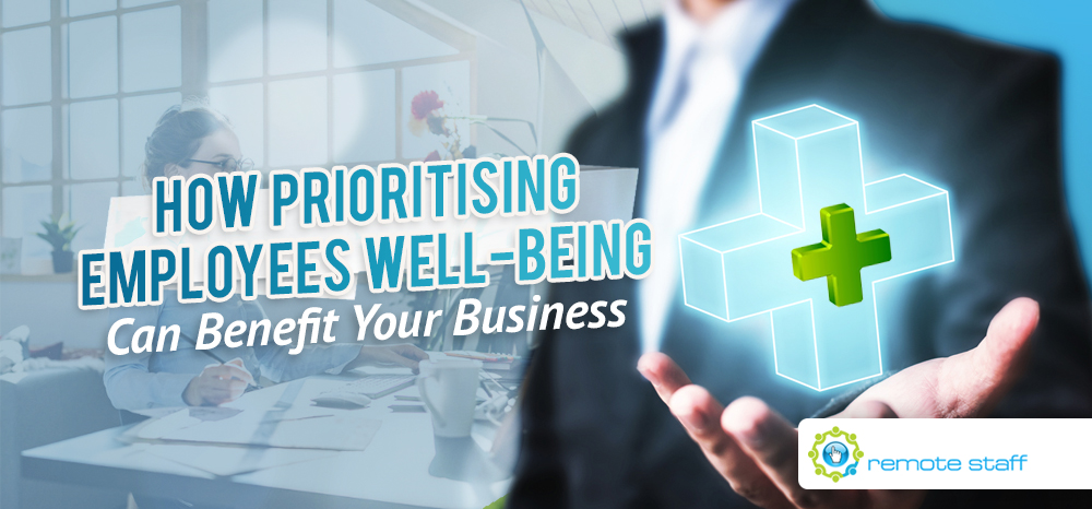 How Prioritising Employee Well-Being Can Benefit Your Business