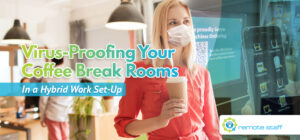 Virus-Proofing Your Coffee Break Rooms In a Hybrid Work Set-Up