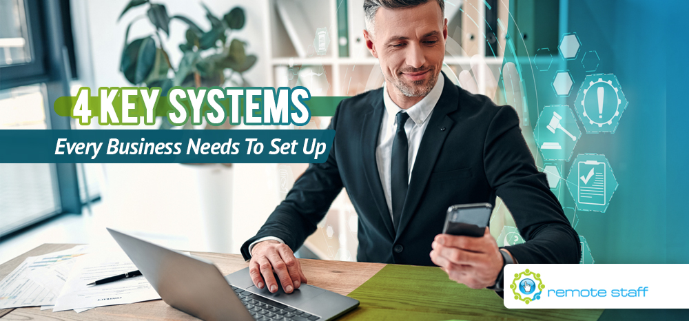 Four Key Systems Every Business Needs To Set Up