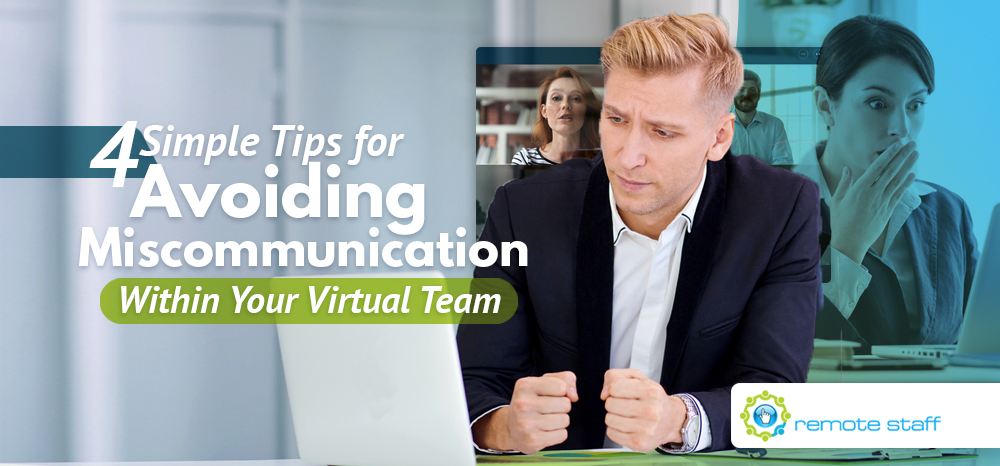 Four Simple Tips for Avoiding Miscommunication Within Your Virtual Team