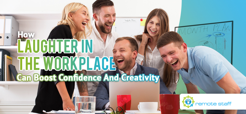 How Laughter in The Workplace Can Boost Confidence And Creativity