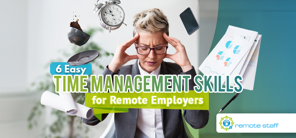 Six Easy Time Management Techniques for Remote Employers