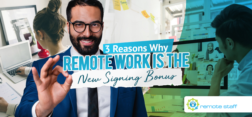 Three Reasons Why Remote Work Is the New Signing Bonus
