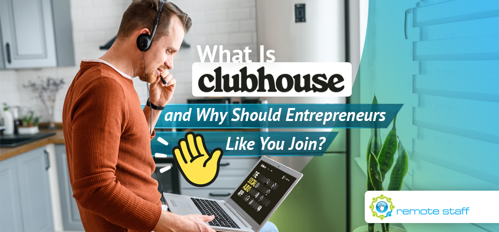 What Is Clubhouse and Why Should Entrepreneurs Like You Join_