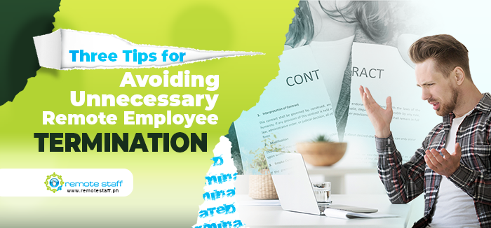 Three Tips for Avoiding Unnecessary Remote Employee Terminations