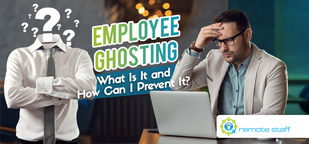 Employee Ghosting- What Is It and How Can I Prevent It_