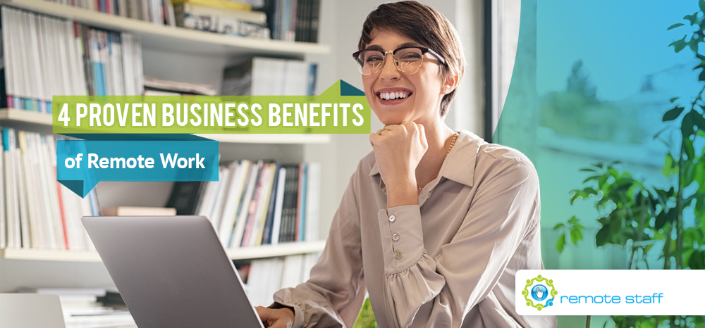 Four Proven Business Benefits of Remote Work for Businesses